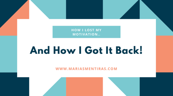 Why I Lost My Motivation.. & How I Got It Back!